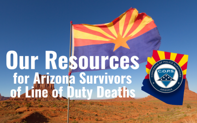 Our Resources for Arizona Survivors of Line of Duty Deaths